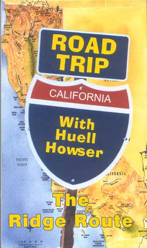 Huell Howser's Road Trip to The Ridge Route